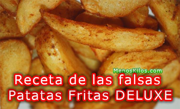 Receta falsas patatas fritas deluxe